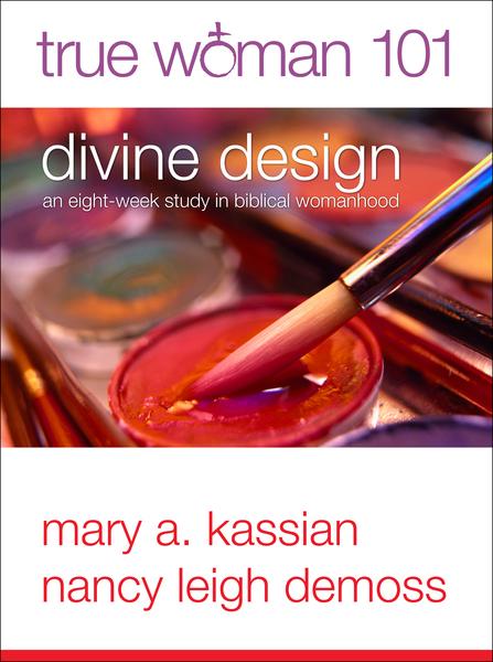 True Woman 101: Divine Design An Eight-Week Study on Biblical Womanhood (True Woman)