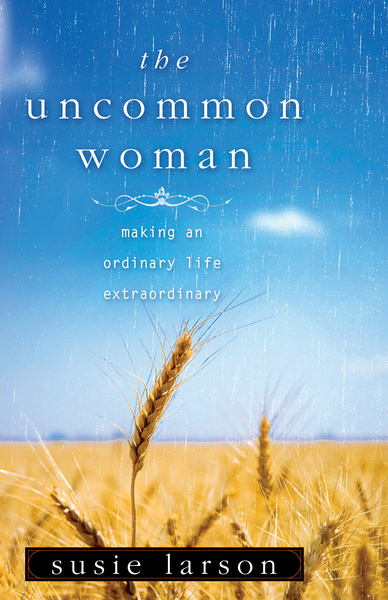 The Uncommon Woman Making an Ordinary Life Extraordinary