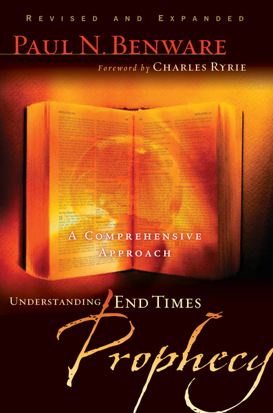 Understanding End Times Prophecy A Comprehensive Approach