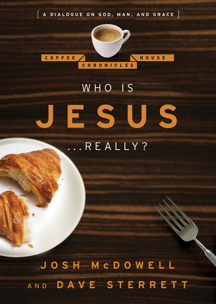 Who is Jesus . . . Really? A Dialogue on God, Man, and Grace