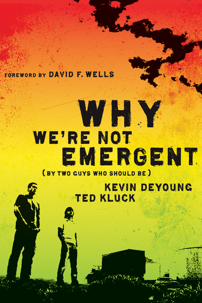 Why We're Not Emergent By Two Guys Who Should Be
