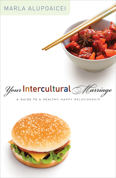 Your Intercultural Marriage A Guide to a Healthy, Happy Relationship