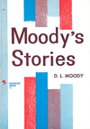 Moody's Stories: Anecdotes, Incidents and Illustrations
