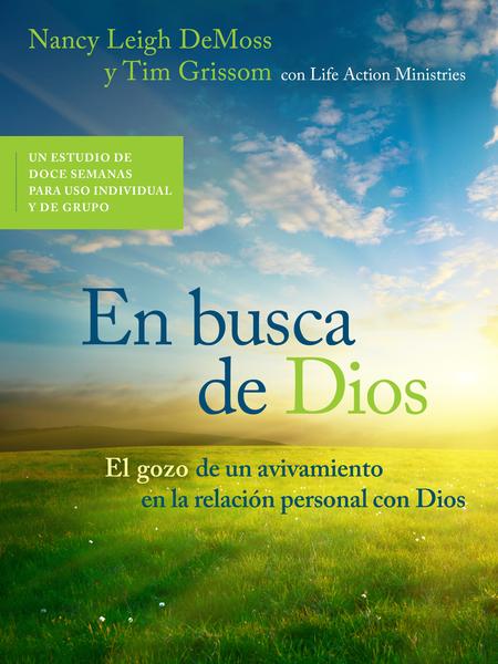 En busca de Dios El gozo de un avivamiento en la relación personal con Dios