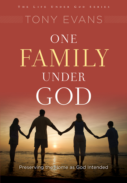 One Family Under God Preserving the Home As God Intended