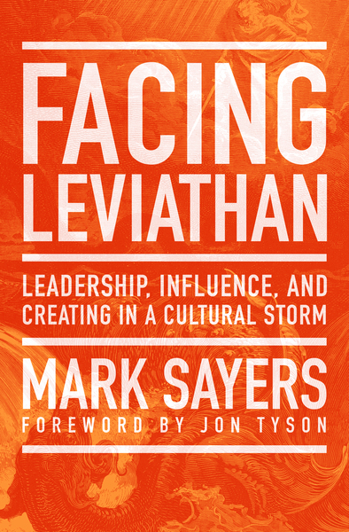 Facing Leviathan Leadership, Influence, and Creating in a Cultural Storm