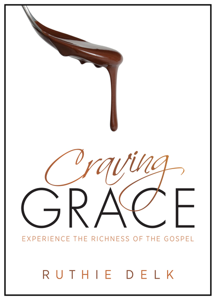 Craving Grace Experience the Richness of the Gospel