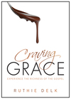 Craving Grace: Experience the Richness of the Gospel