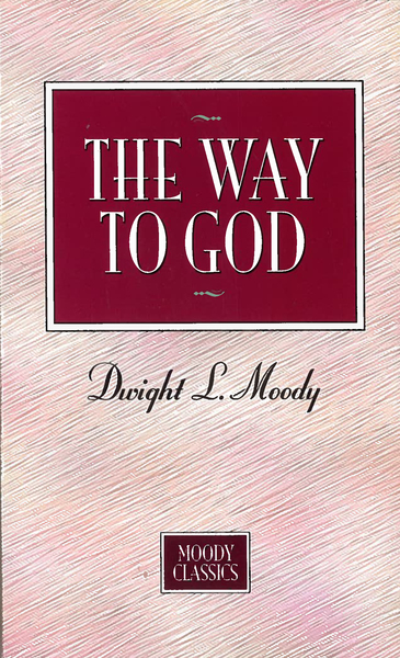 The Way To God: Moody Classics Series