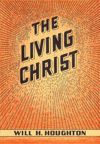 The Living Christ And Other Gospel Messages