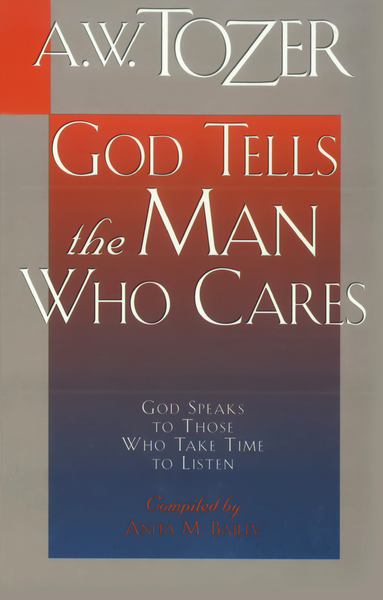 God Tells the Man Who Cares: God Speaks to Those Who Take Time to Listen