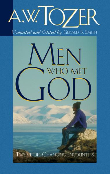 Men Who Met God Twelve Life-Changing Encounters
