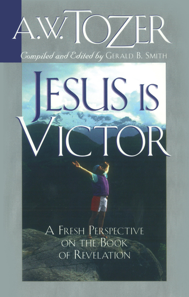 Jesus Is Victor A Fresh Perspective on the Book of Revelation