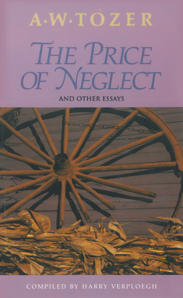 The Price of Neglect and Other Essays