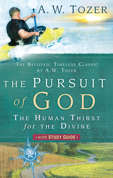 The Pursuit of God with Study Guide The Human Thirst for the Divine