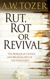 Rut, Rot, or Revival: The Problem of Change and Breaking Out of the Status Quo