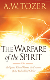 The Warfare of the Spirit: Religious Ritual Versus the Presence of the Indwelling Christ