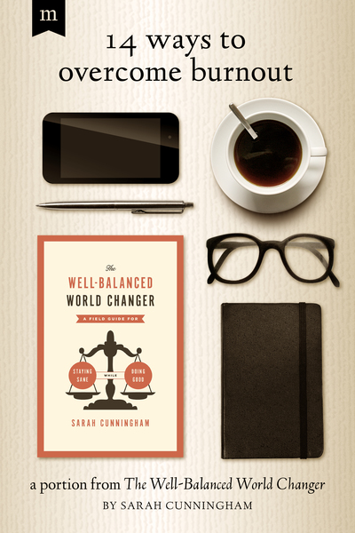14 Ways to Overcome Burnout: A Portion from The Well-Balanced World Changer