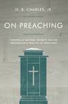 On Preaching: Personal & Pastoral Insights for the Preparation & Practice of Preaching