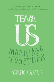 Team Us: The Unifying Power of Grace, Commitment, and Cooperation in Marriage