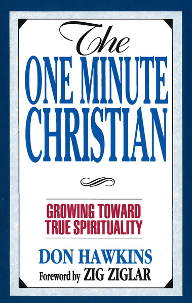 The One Minute Christian Growing Toward Genuine Spirituality