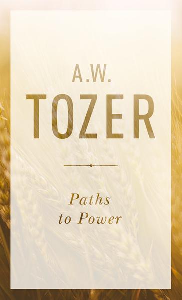 Paths to Power: Living in the Spirit's Fullness