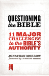 Questioning the Bible: 11 Major Challenges to the Bible's Authority