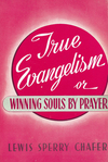 True Evangelism: Or Winning Souls By Prayer