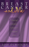 Breast Cancer and Me: The Hope-filled and Sometimes Humorous Story of a Breast Cancer Survivor
