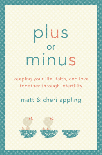 Plus or Minus: Keeping Your Life, Faith, and Love Together Through Infertility