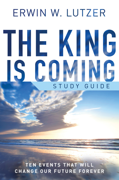 The King is Coming Study Guide: Ten Events That Will Change Our Future Forever