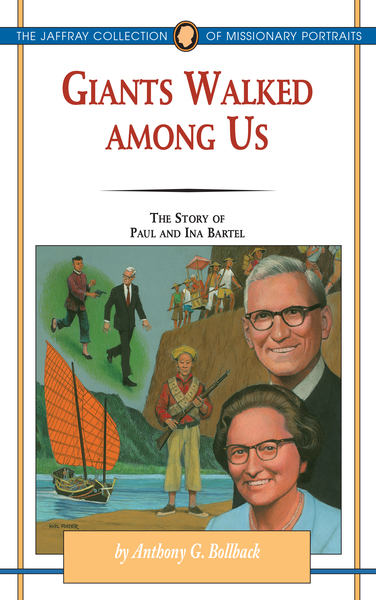 Giants Walked Among Us The Story of Paul and Ina Bartel