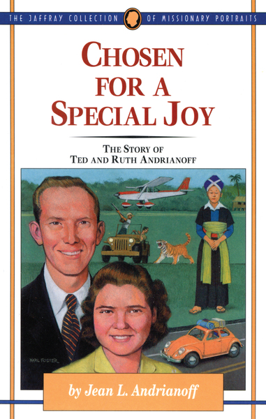 Chosen for a Special Joy: The Story of Ted and Ruth Andrianoff