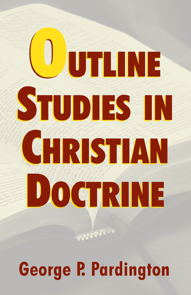 Outline Studies in Christian Doctrine