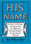 His Name: The Desire of All Nations - The King of Kings - The Mighty God - The Everlasting  Father - The Prince of Peace - The Elect Precious - Wonderful