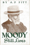Moody Still Lives: Word Pictures of D.L. Moody