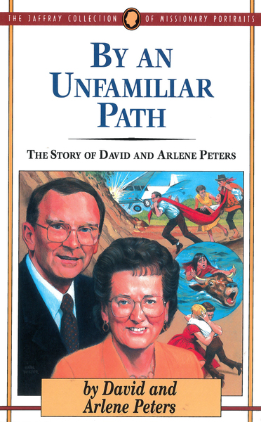 By an Unfamiliar Path: The Story of David and Arlene Peters
