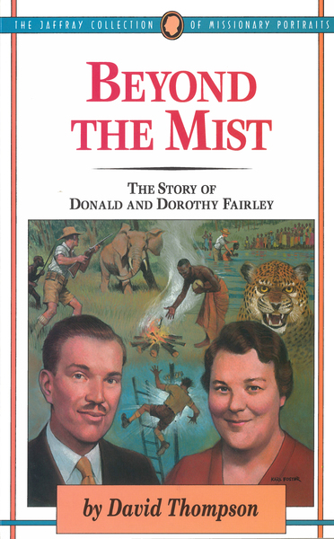 Beyond The Mist The Story of Donald and Dorothy Fairley