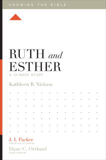 Ruth and Esther: A 12-Week Study