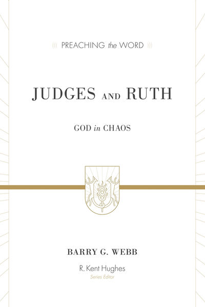 Preaching the Word - Judges and Ruth