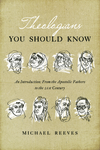 Theologians You Should Know: An Introduction: From the Apostolic Fathers to the 21st Century