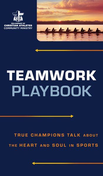 Teamwork Playbook True Champions Talk about the Heart and Soul in Sports