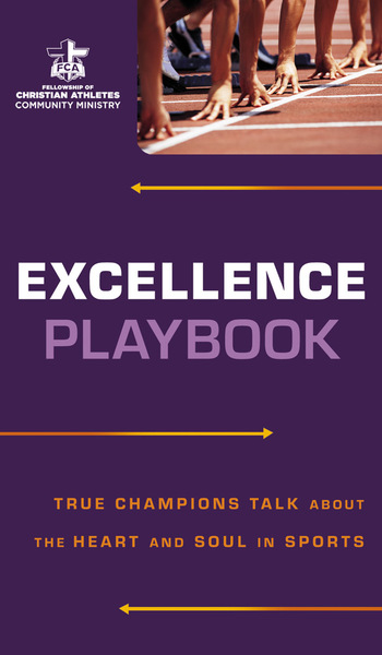 Excellence Playbook True Champions Talk about the Heart and Soul in Sports