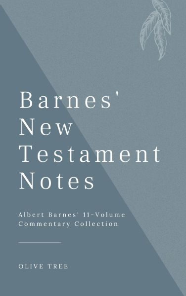 Barnes' New Testament Notes (11 Vols.)