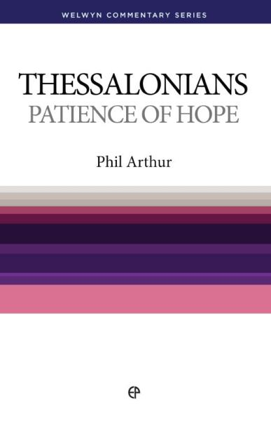 Welwyn Commentary Series - 1 & 2 Thessalonians - Patience Of Hope