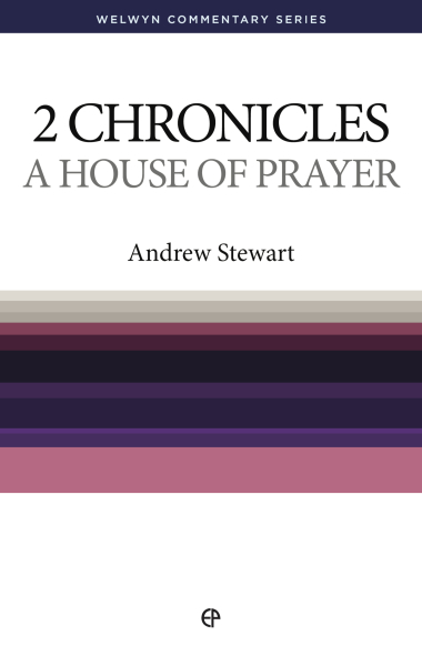 Welwyn Commentary Series - 2 Chronicles - A House Of Prayer