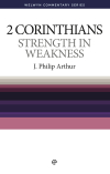 Welwyn Commentary Series - 2 Corinthians - Strength In Weakness