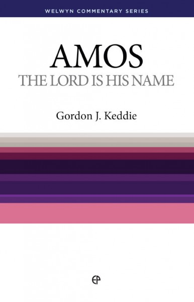 Welwyn Commentary Series - Amos - The Lord Is His Name