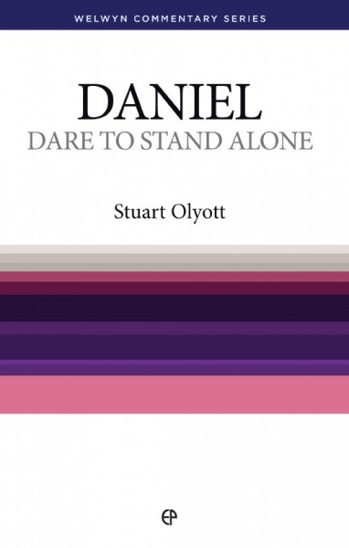 Welwyn Commentary Series - Daniel - Dare To Stand Alone
