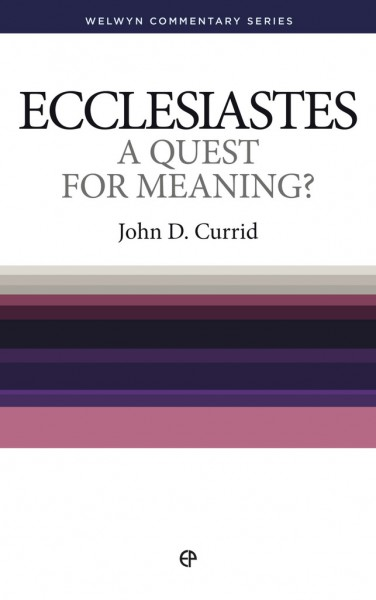 Welwyn Commentary Series - Ecclesiastes - A Quest for Meaning